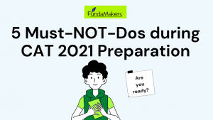 5-Must-NOT-Dos-during-CAT-2021-Preparation-fundamakers