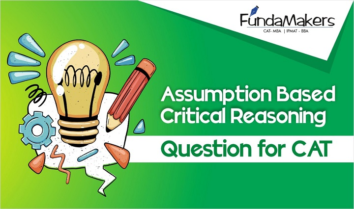ASSUMPTION-BASED-CRITICAL-REASONING-Questions-for-CAT-2021-Preparation-Online-Fundamakers