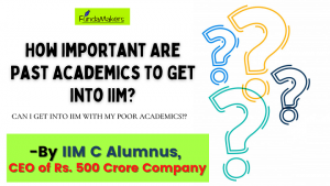 How-Important-Are-Past-Academics-To-Get-Into-IIM