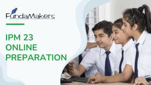 IPM 23 ONLINE PREPARATION FundaMakers IPM prep