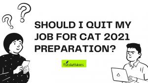 Should-I-quit-my-job-to-crack-CAT-2021