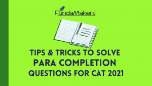 Tips-and-Tricks-to-solve-Para-Summary-QuestTips-Tricks-to-solve-Para-Completion-questions-in-CAT-Fundamakers-1