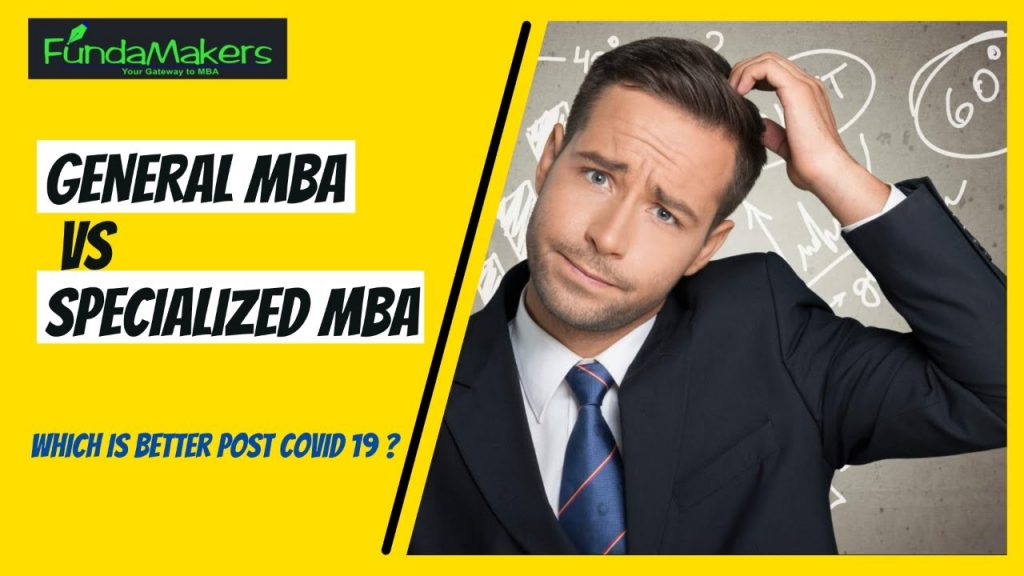 GENERAL VS SPECIALIZED MBA